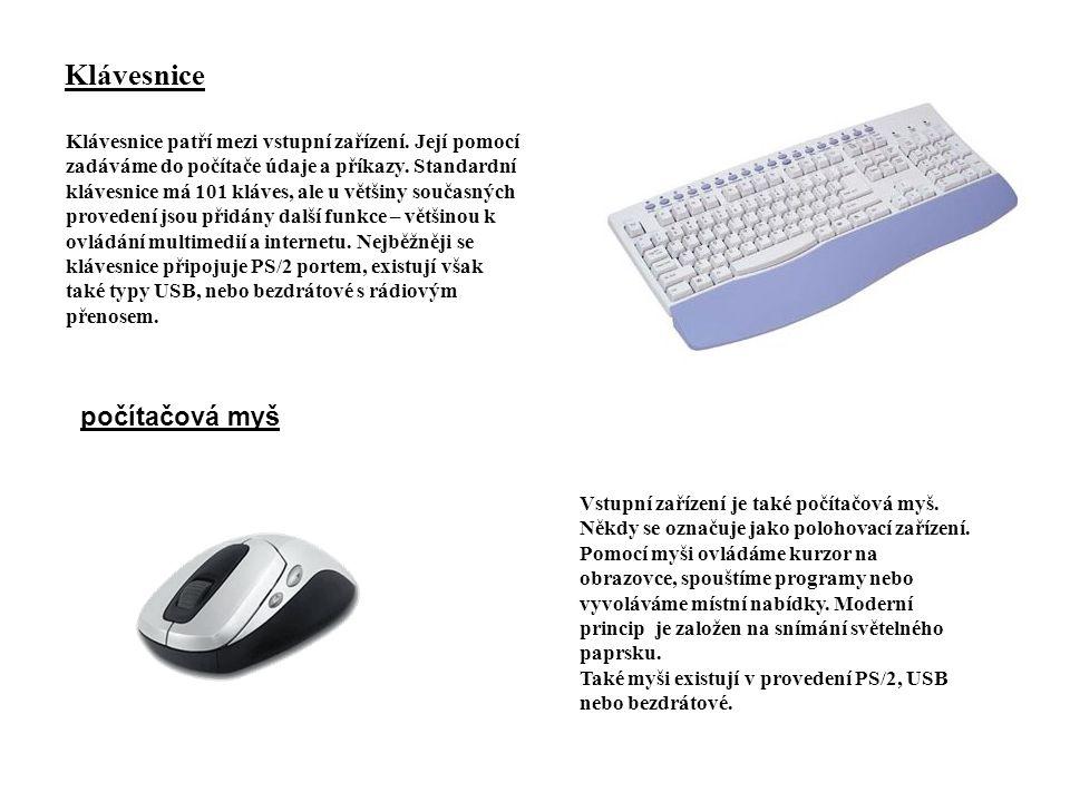 Klávesnice Klávesnice patří mezi vstupní zařízení. Její pomocí zadáváme do počítače údaje a příkazy. Standardní klávesnice má 101 kláves, ale u většin