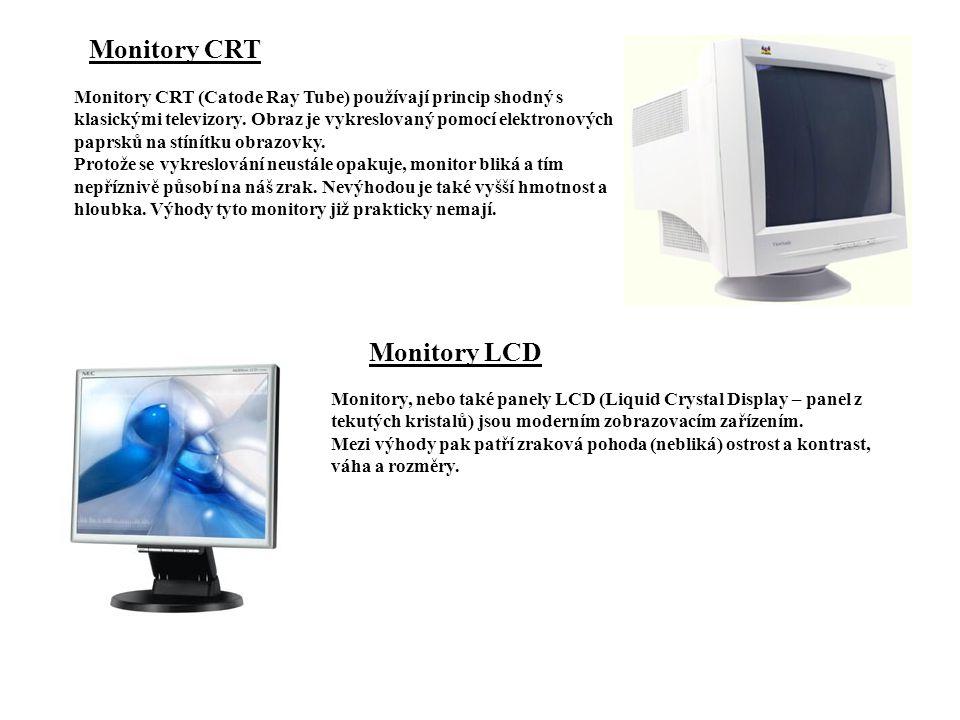 Monitory CRT Monitory CRT (Catode Ray Tube) používají princip shodný s klasickými televizory. Obraz je vykreslovaný pomocí elektronových paprsků na st