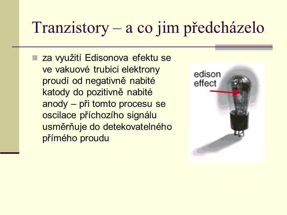 Tranzistory – a co jim předcházelo za využití Edisonova efektu se ve vakuové trubici elektrony proudí od negativně nabité katody do pozitivně nabité a