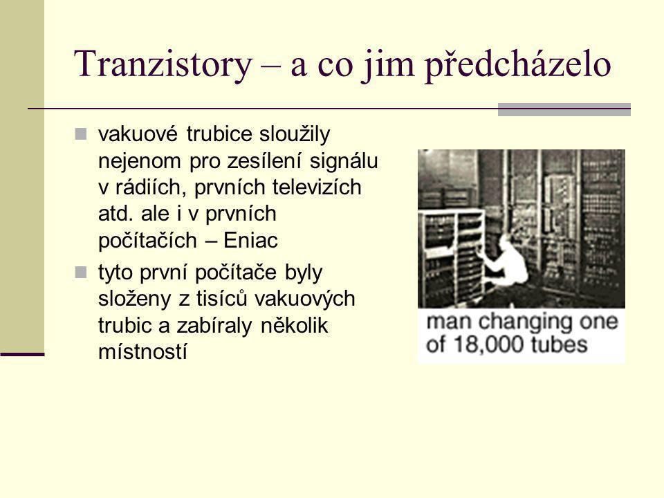 Tranzistory – a co jim předcházelo vakuové trubice sloužily nejenom pro zesílení signálu v rádiích, prvních televizích atd. ale i v prvních počítačích