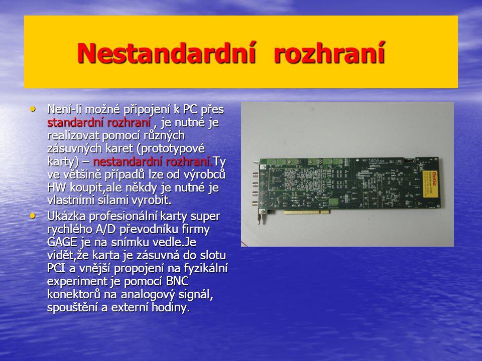 Nestandardní rozhraní Nestandardní rozhraní Není-li možné připojení k PC přes standardní rozhraní, je nutné je realizovat pomocí různých zásuvných kar