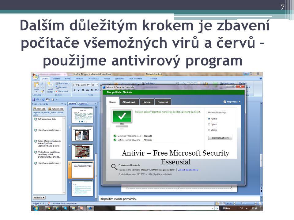 Dalším důležitým krokem je zbavení počítače všemožných virů a červů – použijme antivirový program 7 Antivir – Free Microsoft Security Essensial