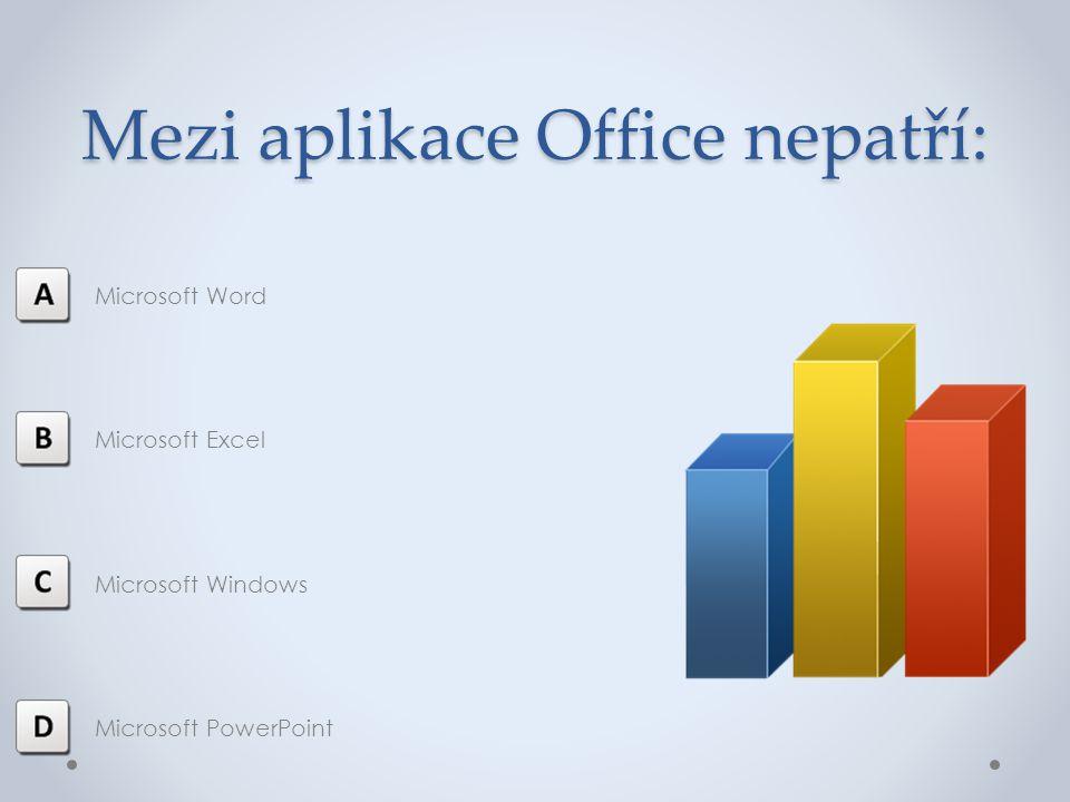 Mezi aplikace Office nepatří: Microsoft Word Microsoft Excel Microsoft Windows Microsoft PowerPoint