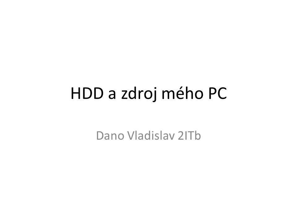 HDD a zdroj mého PC Dano Vladislav 2ITb