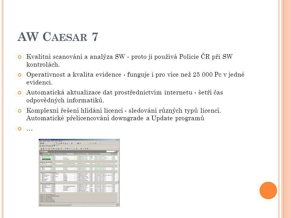 AW C AESAR 7 Kvalitní scanování a analýza SW - proto ji používá Policie ČR při SW kontrolách. Operativnost a kvalita evidence - funguje i pro více než