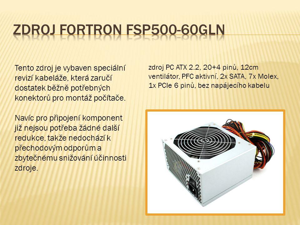Tento zdroj je vybaven speciální revizí kabeláže, která zaručí dostatek běžně potřebných konektorů pro montáž počítače.