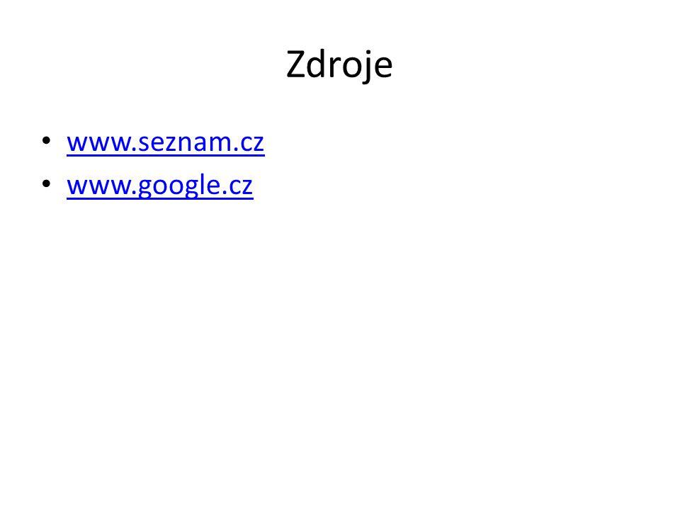 Zdroje www.seznam.cz www.google.cz