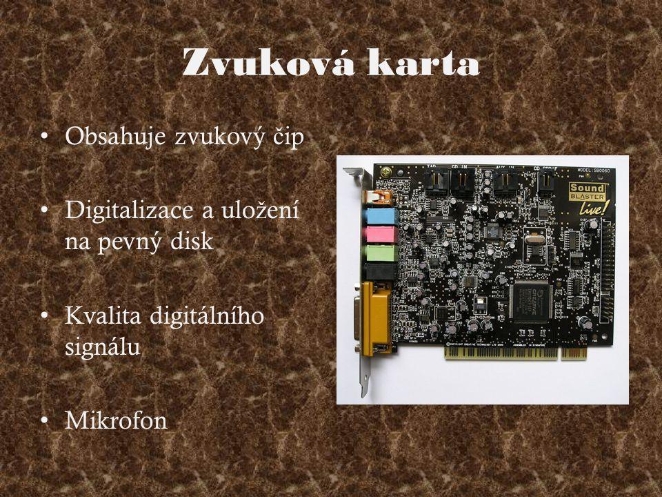 Zvuková karta Obsahuje zvukový č ip Digitalizace a ulo ž ení na pevný disk Kvalita digitálního signálu Mikrofon