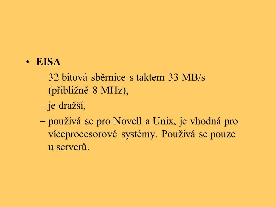 EISA  32 bitová sběrnice s taktem 33 MB/s (přibližně 8 MHz),  je dražší,  používá se pro Novell a Unix, je vhodná pro víceprocesorové systémy.