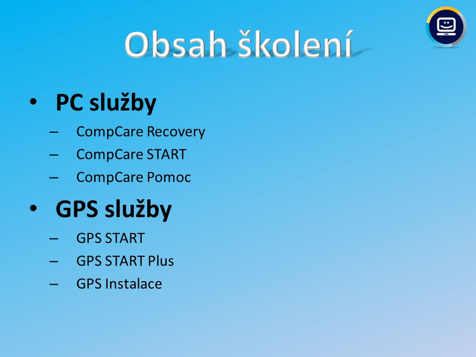 PC služby – CompCare Recovery – CompCare START – CompCare Pomoc GPS služby – GPS START – GPS START Plus – GPS Instalace