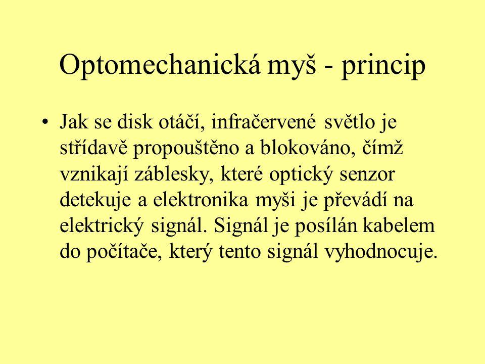 Optomechanická myš - princip Jak se disk otáčí, infračervené světlo je střídavě propouštěno a blokováno, čímž vznikají záblesky, které optický senzor