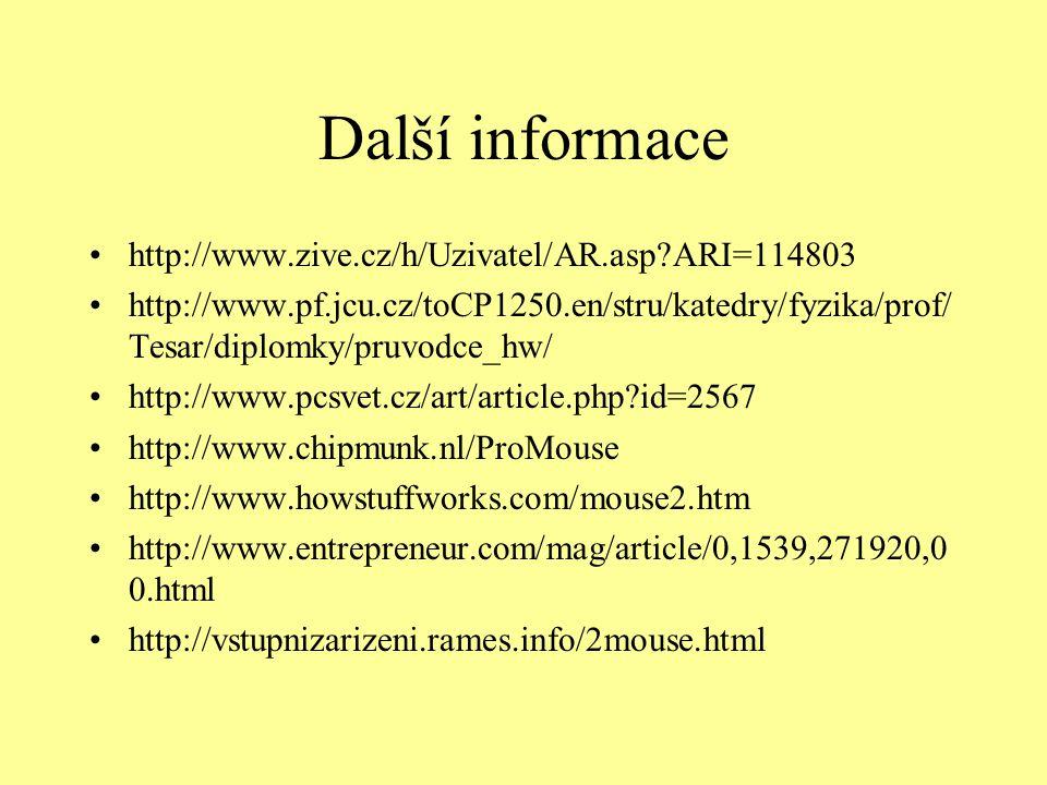 Další informace http://www.zive.cz/h/Uzivatel/AR.asp?ARI=114803 http://www.pf.jcu.cz/toCP1250.en/stru/katedry/fyzika/prof/ Tesar/diplomky/pruvodce_hw/