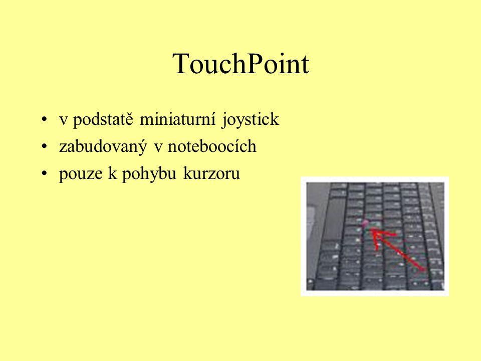 TouchPoint v podstatě miniaturní joystick zabudovaný v noteboocích pouze k pohybu kurzoru