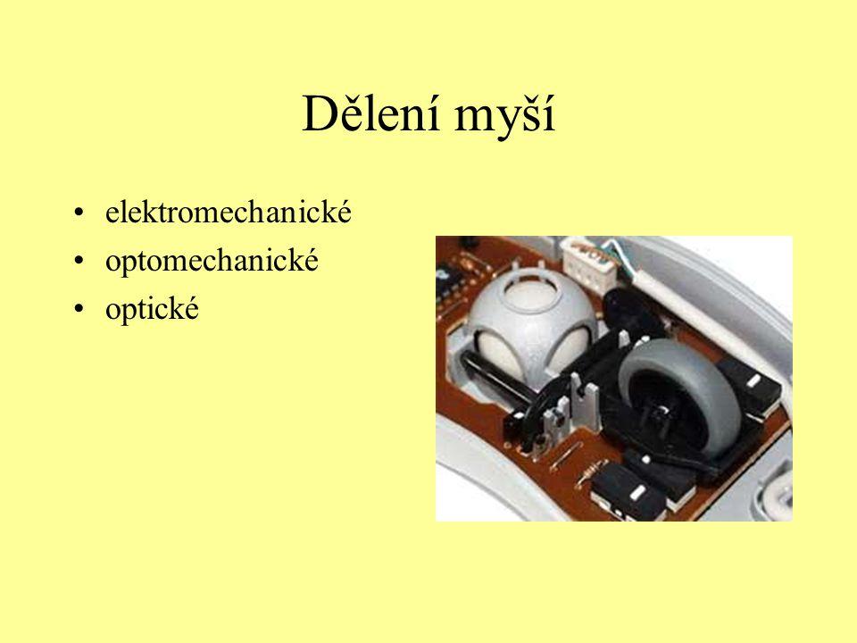 Další informace http://en.wikipedia.org/wiki/Joystick http://vstupnizarizeni.rames.info/2mouse.html http://notebook.cz/__/,clanky,kratke- zpravy,2005,051115-Synaptics-Dual-mode- TouchPad,index.html