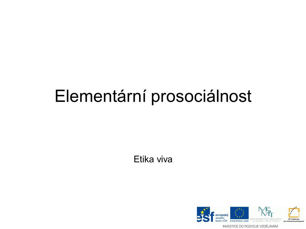 Elementární prosociálnost Etika viva