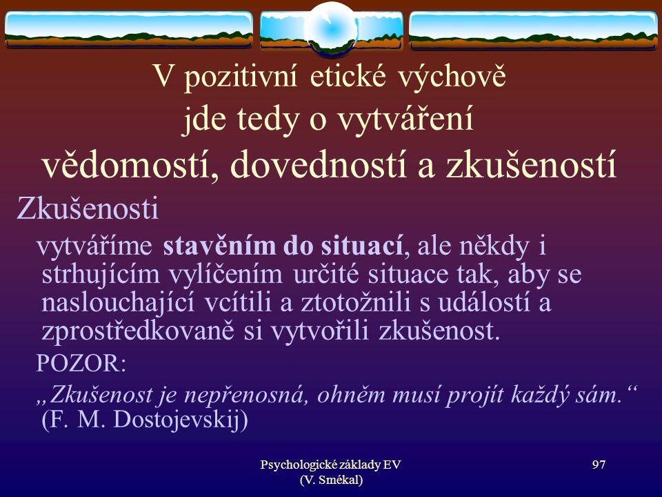 Psychologické základy EV (V. Smékal) 3. Co je třeba dále zkoumat 98