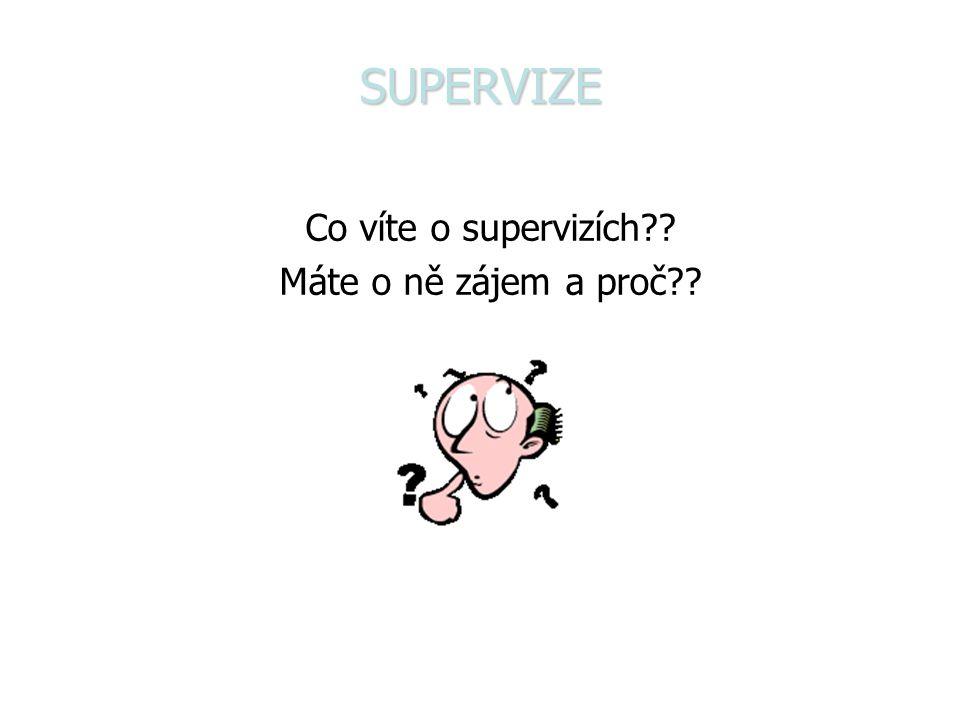 SUPERVIZNÍ DOHODA/KONTRAKT -Dohoda se zadavatelem supervize -Dohoda s účastníkem supervize