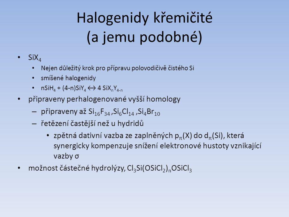 Halogenidy křemičité (a jemu podobné) SiX 4 Nejen důležitý krok pro přípravu polovodičivě čistého Si smíšené halogenidy nSiH 4 + (4-n)SiY 4 ↔ 4 SiX n