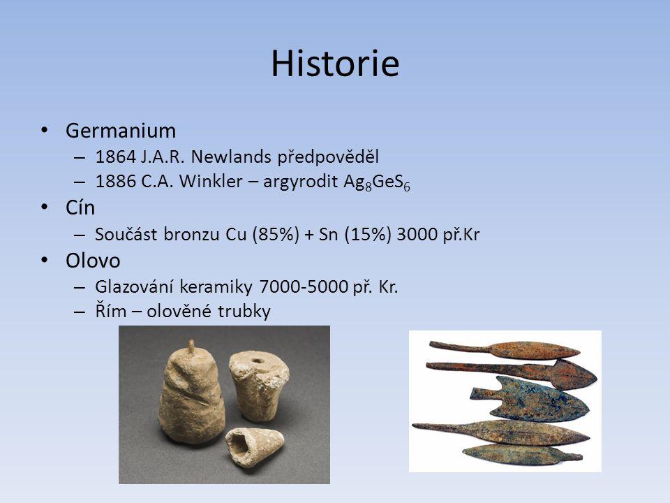 Historie Germanium – 1864 J.A.R. Newlands předpověděl – 1886 C.A. Winkler – argyrodit Ag 8 GeS 6 Cín – Součást bronzu Cu (85%) + Sn (15%) 3000 př.Kr O