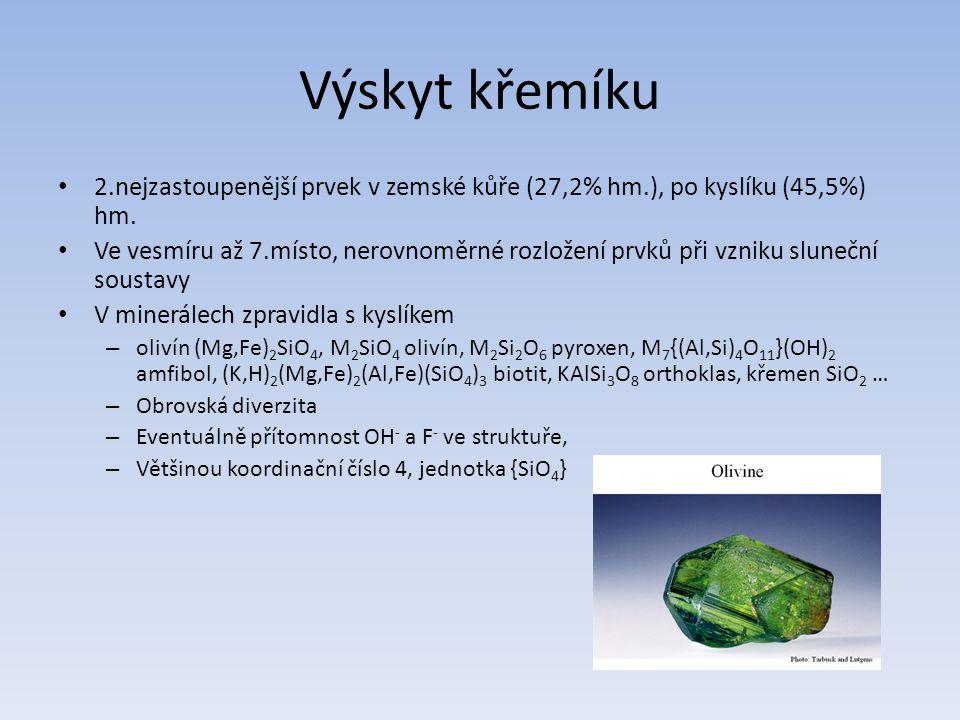 Výskyt křemíku 2.nejzastoupenější prvek v zemské kůře (27,2% hm.), po kyslíku (45,5%) hm. Ve vesmíru až 7.místo, nerovnoměrné rozložení prvků při vzni