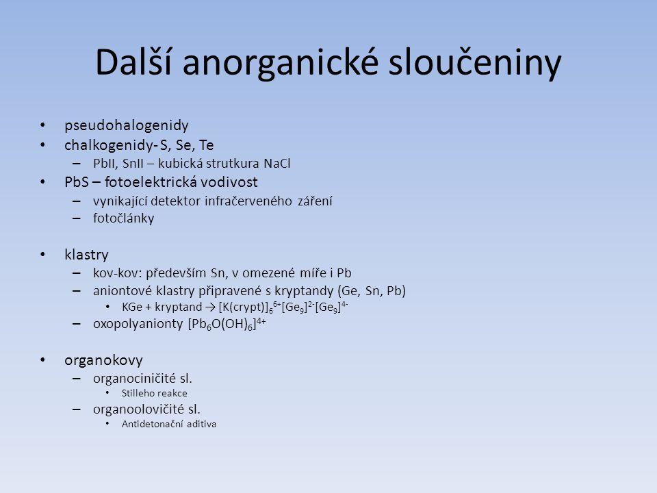 Další anorganické sloučeniny pseudohalogenidy chalkogenidy- S, Se, Te – PbII, SnII – kubická strutkura NaCl PbS – fotoelektrická vodivost – vynikající