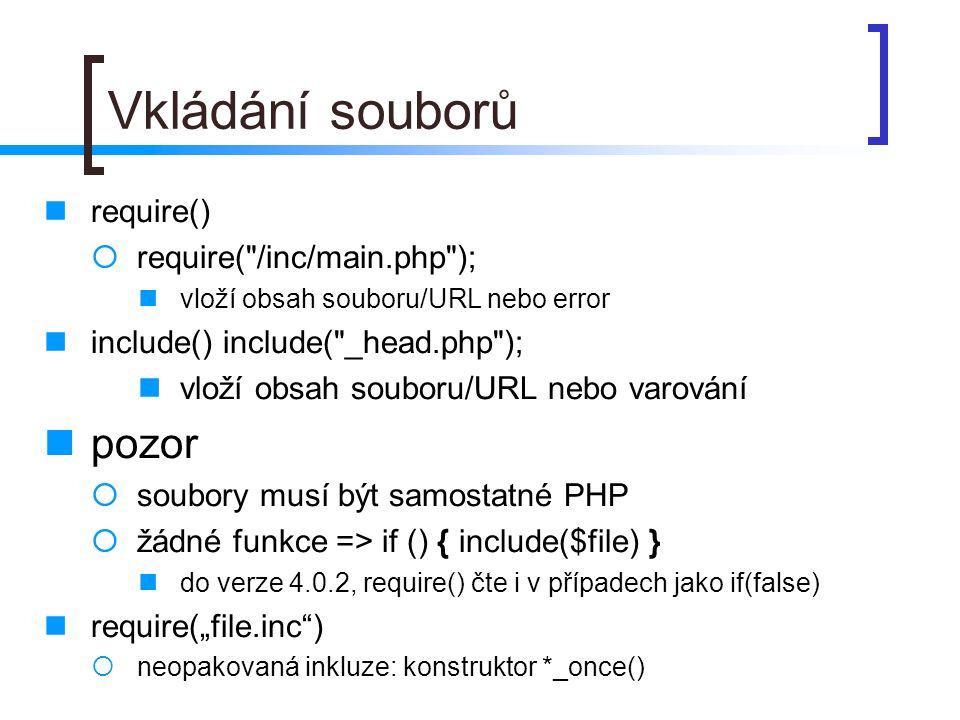 Vkládání souborů require()  require(