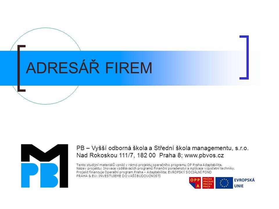 Číslování firem v adresáři Číslo v adresáři firem je základním jednoznačným klíčem.