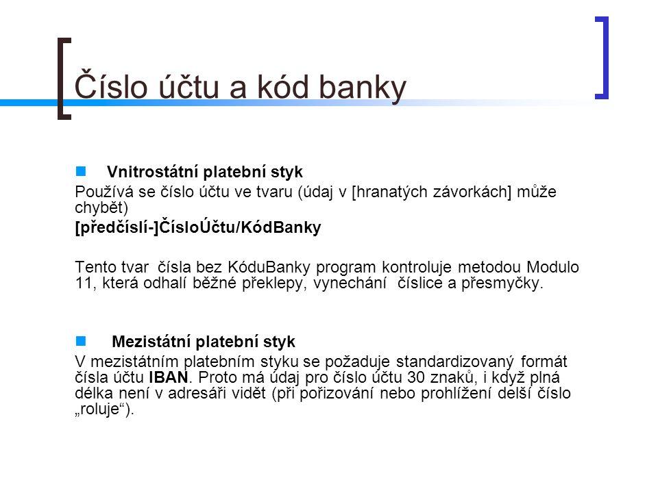 Číslo účtu a kód banky Vnitrostátní platební styk Používá se číslo účtu ve tvaru (údaj v [hranatých závorkách] může chybět) [předčíslí-]ČísloÚčtu/KódB
