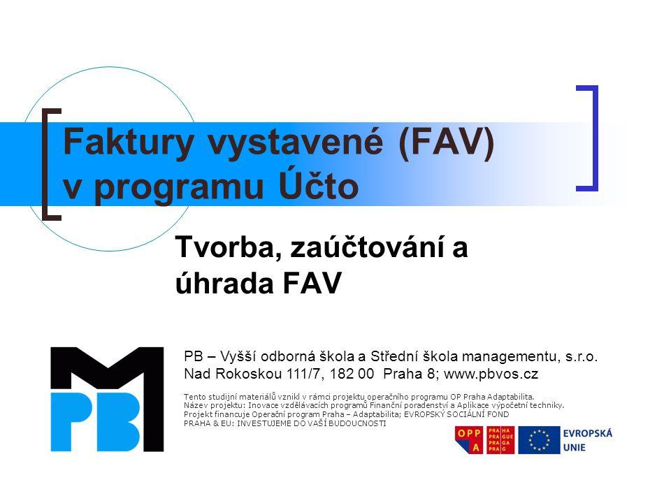Tento studijní materiálů vznikl v rámci projektu operačního programu OP Praha Adaptabilita. Název projektu: Inovace vzdělávacích programů Finanční por