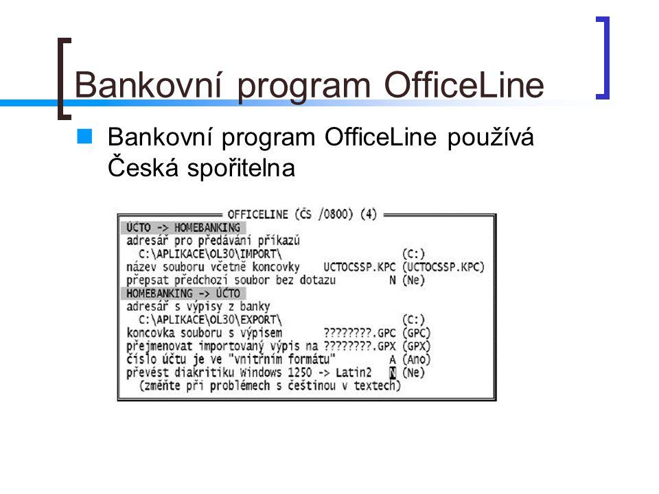 Bankovní program OfficeLine Bankovní program OfficeLine používá Česká spořitelna