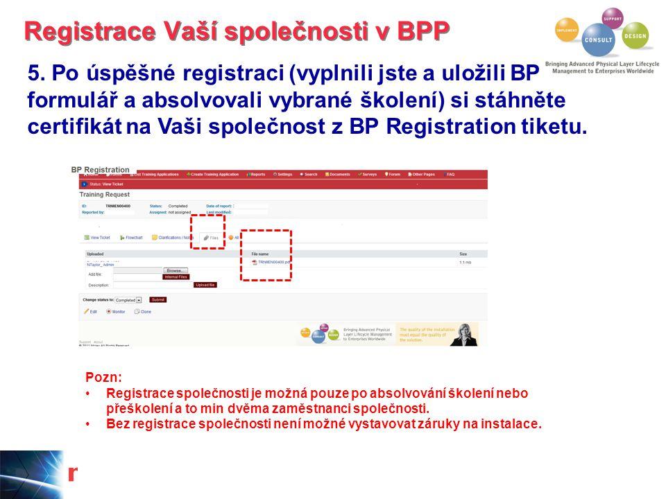 5. Po úspěšné registraci (vyplnili jste a uložili BP formulář a absolvovali vybrané školení) si stáhněte certifikát na Vaši společnost z BP Registrati