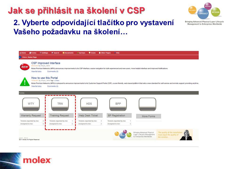 2. Vyberte odpovídající tlačítko pro vystavení Vašeho požadavku na školení… Jak se přihlásit na školení v CSP