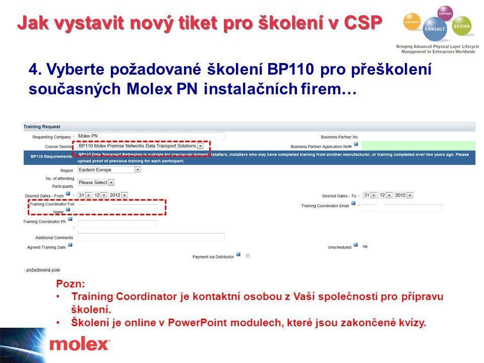 4. Vyberte požadované školení BP110 pro přeškolení současných Molex PN instalačních firem… Jak vystavit nový tiket pro školení v CSP Pozn: Training Co