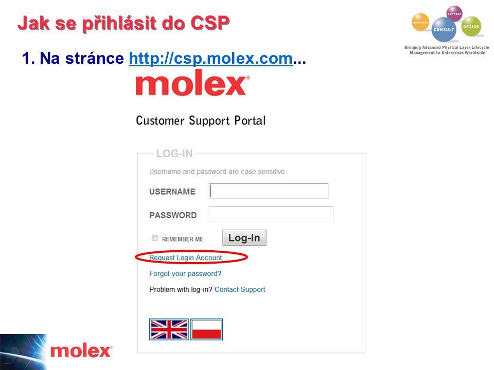 1. Na stránce http://csp.molex.com...http://csp.molex.com Jak se přihlásit do CSP