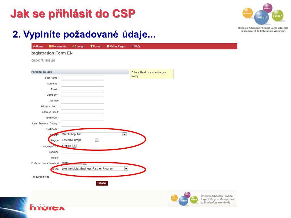 2. Vyplníte požadované údaje... Jak se přihlásit do CSP