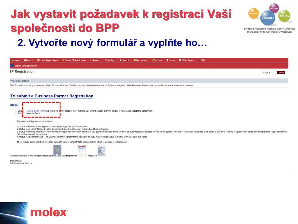 2. Vytvořte nový formulář a vyplňte ho… Jak vystavit požadavek k registraci Vaší společnosti do BPP