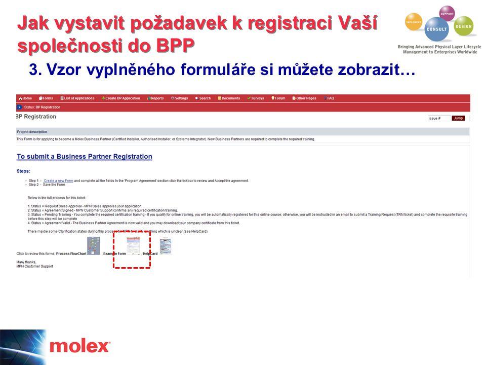 3. Vzor vyplněného formuláře si můžete zobrazit… Jak vystavit požadavek k registraci Vaší společnosti do BPP