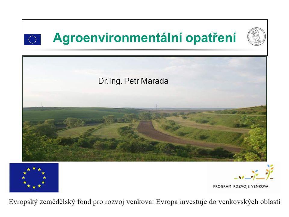 Dr.Ing. Petr MaradaZemědělství v Šardicích Agroenvironmentální opatření Dr.Ing. Petr Marada