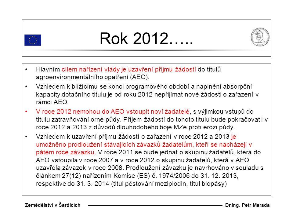 Dr.Ing.Petr MaradaZemědělství v Šardicích Rok 2012…..