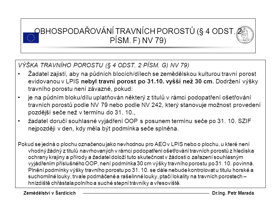 Dr.Ing.Petr MaradaZemědělství v Šardicích OBHOSPODAŘOVÁNÍ TRAVNÍCH POROSTŮ (§ 4 ODST.