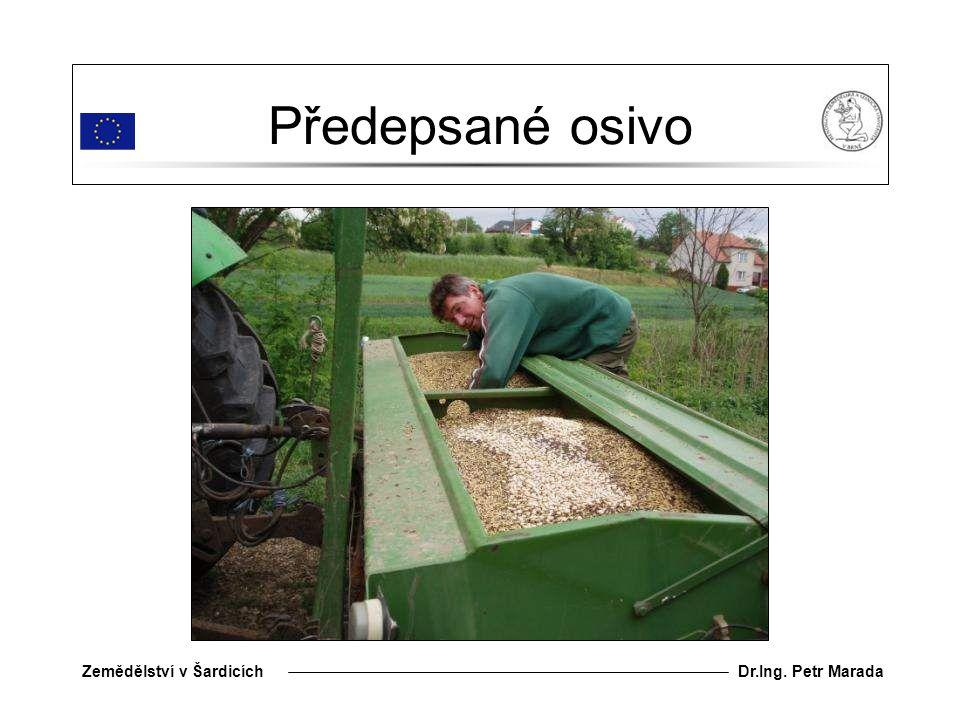 Dr.Ing. Petr MaradaZemědělství v Šardicích Předepsané osivo