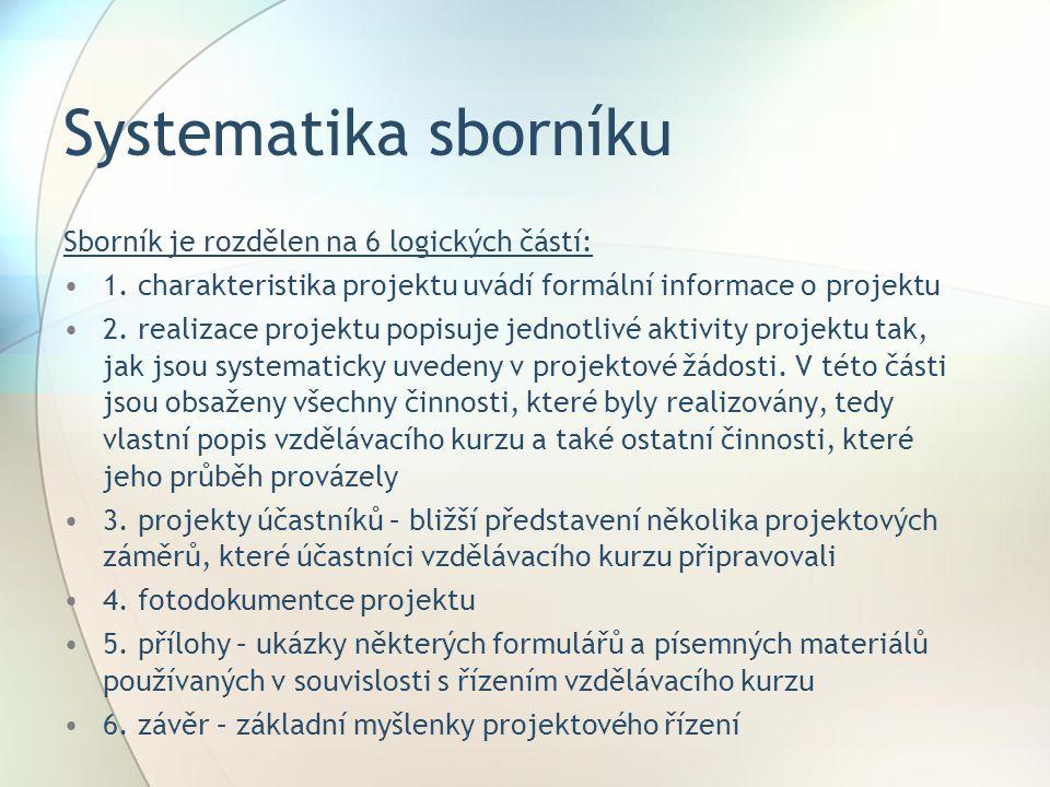 Systematika sborníku Sborník je rozdělen na 6 logických částí: 1.