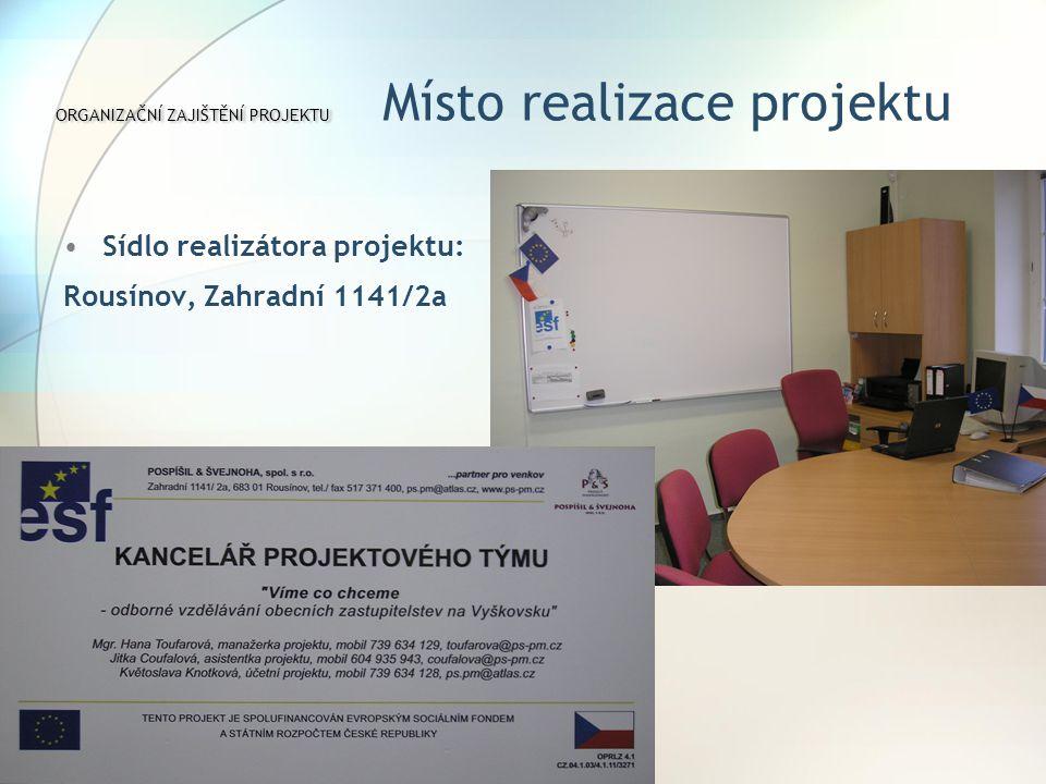 Sídlo realizátora projektu: Rousínov, Zahradní 1141/2a ORGANIZAČNÍ ZAJIŠTĚNÍ PROJEKTU ORGANIZAČNÍ ZAJIŠTĚNÍ PROJEKTU Místo realizace projektu