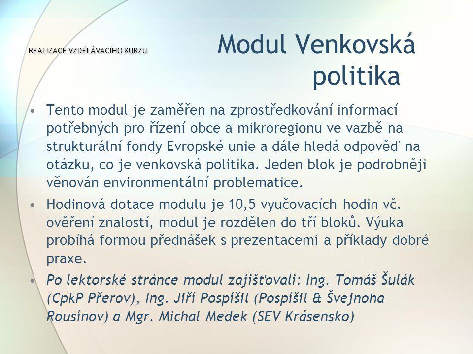 Tento modul je zaměřen na zprostředkování informací potřebných pro řízení obce a mikroregionu ve vazbě na strukturální fondy Evropské unie a dále hledá odpověď na otázku, co je venkovská politika.