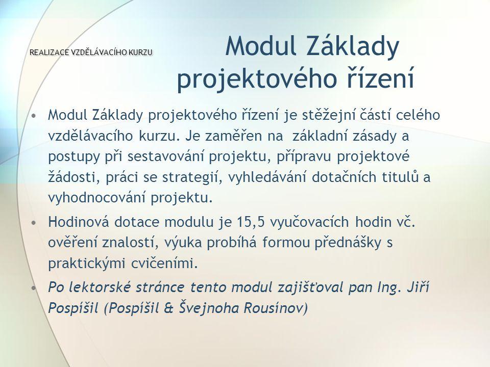 Modul Základy projektového řízení je stěžejní částí celého vzdělávacího kurzu.