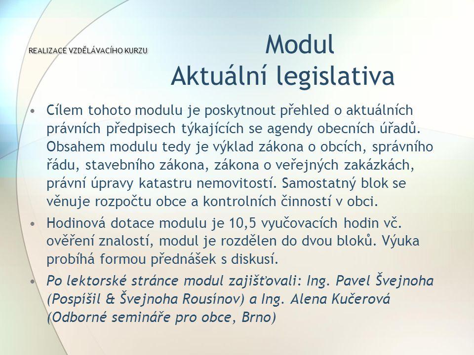 Cílem tohoto modulu je poskytnout přehled o aktuálních právních předpisech týkajících se agendy obecních úřadů.