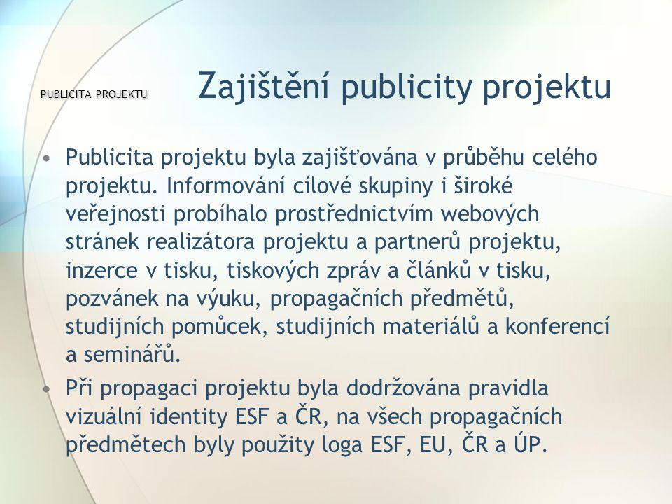 PUBLICITA PROJEKTU PUBLICITA PROJEKTU Z ajištění publicity projektu Publicita projektu byla zajišťována v průběhu celého projektu.