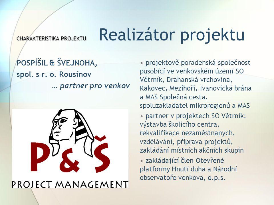 CHARAKTERISTIKA PROJEKTU CHARAKTERISTIKA PROJEKTU Realizátor projektu POSPÍŠIL & ŠVEJNOHA, spol.