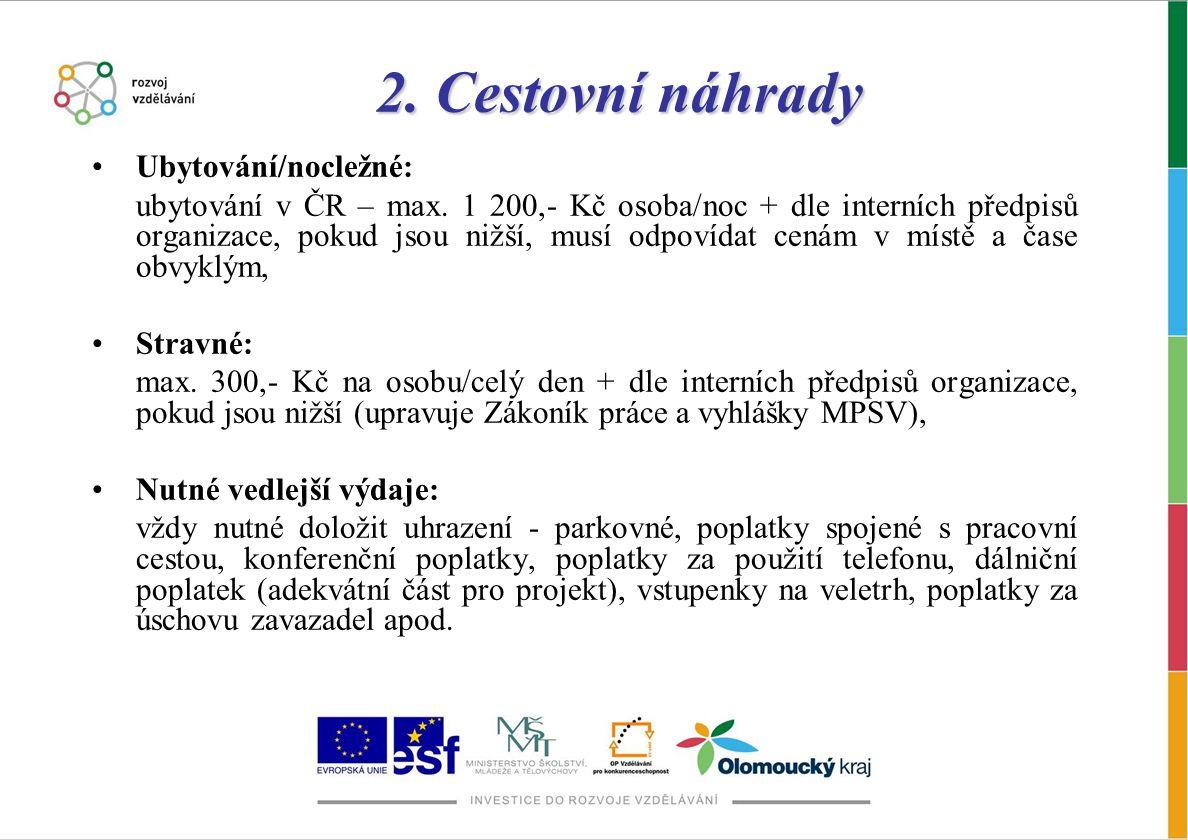 2.Cestovní náhrady Ubytování/nocležné: ubytování v ČR – max.