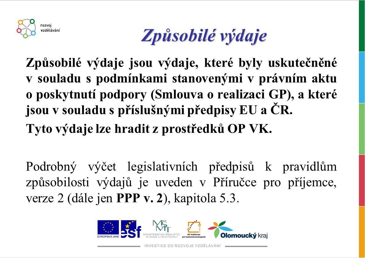 Způsobilé výdaje Způsobilé výdaje jsou výdaje, které byly uskutečněné v souladu s podmínkami stanovenými v právním aktu o poskytnutí podpory (Smlouva o realizaci GP), a které jsou v souladu s příslušnými předpisy EU a ČR.
